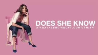 DOES SHE KNOW - Kiana Valenciano ft. Curtismith (LYRICS)