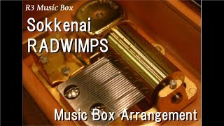 Sokkenai/RADWIMPS [Music Box]