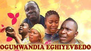 OGUMWANDIA-EGHIYEVBEDO [PART 1] - LATEST BENIN MOVIES
