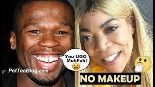 Wendy Williams Called Out for Pretending Not to Wear Makeup & 50 Cent Goes too FAR! 😩