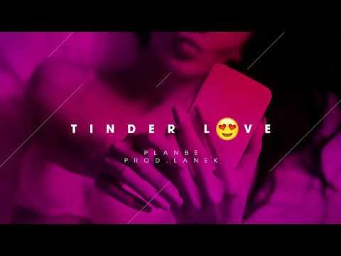 PlanBe - Tinder Love (prod. Lanek)