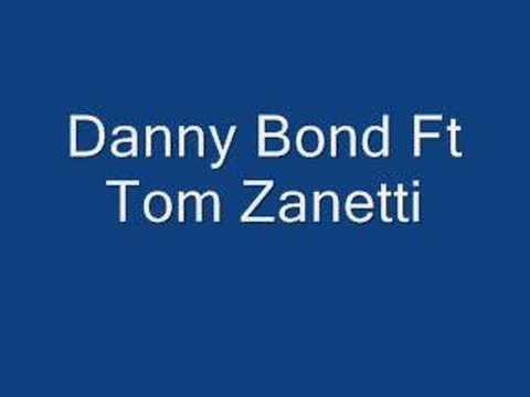 Tom Zanetti Vs danny Bond