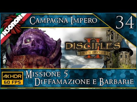 Disciples II ⚔️ 🛡️ Gameplay ITA #34 ⚔️ 🛡️ IMPERO ✔️ Diffamazione e Barbarie [4K 60 FPS]