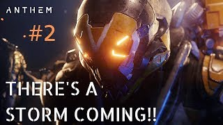 THERE'S A STORM COMING! - ANTHEM #2