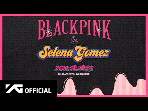 BLACKPINK X Selena Gomez - 'Ice Cream' Teaser Video