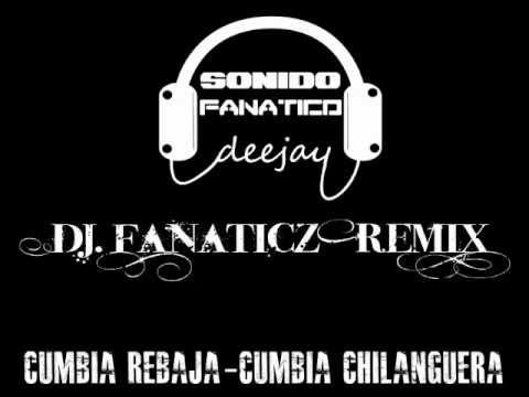 DJ FANATICO REMIX ANICETO MOLINA- CUMBIA REBAJA 2012