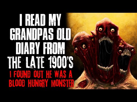 I Read My Grandpa s Old Diary From The 1900 s, I Found Out He Was A Monster  Creepypasta