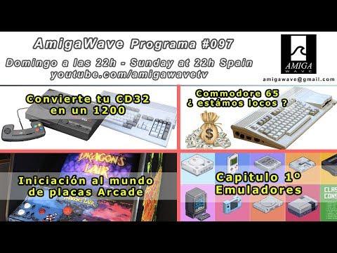 Programa #97 - Placas Arcade, CD32 a Amiga 1200, C65 $$$, emuladores