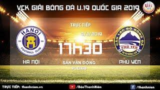 TRỰC TIẾP: U.19 Hà Nội vs U.19 Phú Yên | Bảng B | VCK U.19 Quốc gia 2019