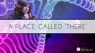 A Place Called There | Dr. Cindy Trimm | The DNA of Destiny