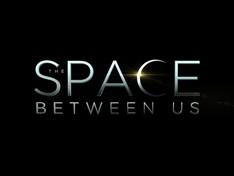 The Space Between Us'