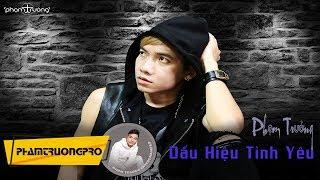 Dấu Hiệu Tình Yêu - Phạm Trưởng - MV Official
