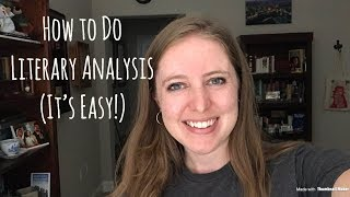 How to Do Literary Analysis (It's Easy!)