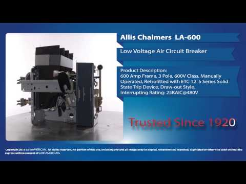 Allis Chalmers LA-600 Low Voltage Air Circuit Breaker