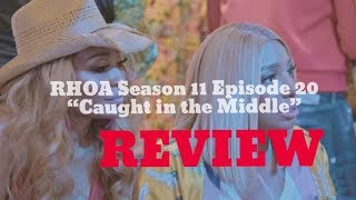 👽The Real Housewives of Atlanta Season 11, Episode 20 - CAUGHT IN THE MIDDLE