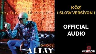 Altay - Köz (Slow Versiyon)
