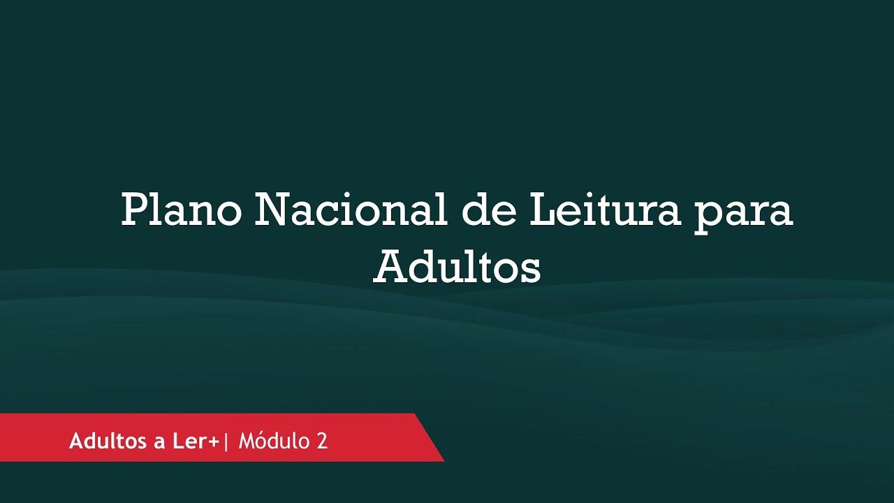 O Plano Nacional de Leitura para adultos