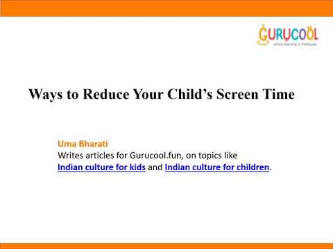 Ways to reduce your child's screen time - Video by Uma Bharathi