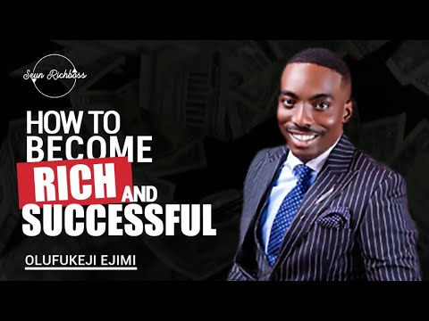 Ejimi Olufukeji - How To Become Rich And Successful
