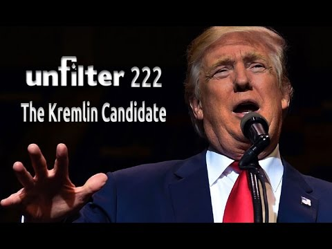 The Kremlin Candidate | Unfilter 222