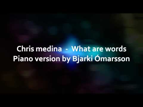 Baixar Chris medina - What are words (piano version)