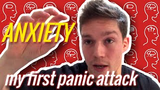 MY FIRST PANIC ATTACK   What it Feels Like to Have a Panic / Anxiety Attack
