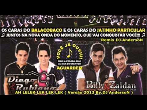 Baixar AH LELEK LEK LEK Billy e Zaidan  Diego e Rubiano ( Versão Sertaneja By. DJ AndersoN )