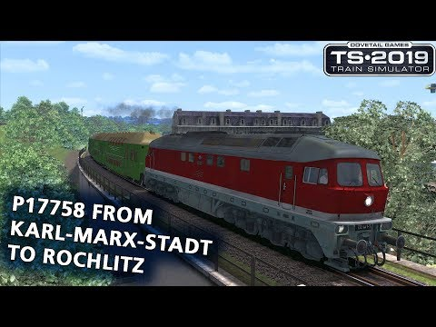 Train Simulator 2019: P17758 from Karl-Marx-Stadt to Rochlitz