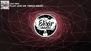 A$AP Ferg - Plain Jane (Dr. Fresch Remix)