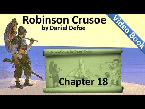 Chapter 18 - The Life and Adventures of Robinson Crusoe by Daniel Defoe - The Ship Recovered