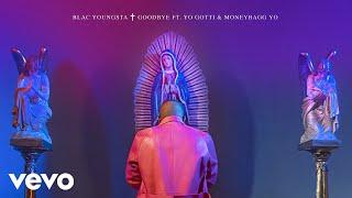 Blac Youngsta - Goodbye (Audio) ft. Yo Gotti, Moneybagg Yo