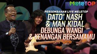 Dato' Nash & Man Kidal - Debunga Wangi & Kenangan Bersamamu | Persembahan Live MeleTOP