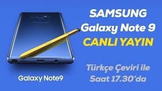 Samsung Galaxy Note 9 Canlı Yayın | Türkçe Simultane Çeviri