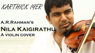 A.R.Rahman's Nila Kaigirathu - A violin cover by Karthick Iyer and Ramprasad Sundar (Indian Violin)