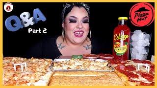 PIZZA HUT MUKBANG + Q and A | part 2