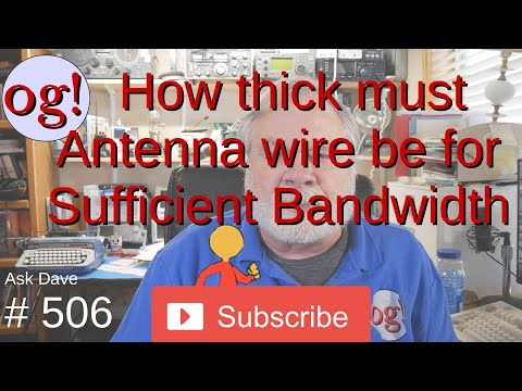 Hw thick must Antenna wire be for Sufficient Bandwidth? (#506)
