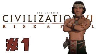 Civilization VI: Rise and Fall! -- MAPUCHE-- Part 1