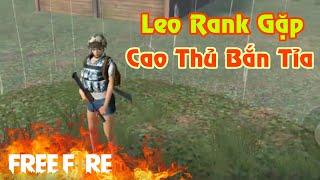 [Garena Free Fire] Leo Rank Gặp Cao Thủ Bắn Tỉa | Sỹ Kẹo