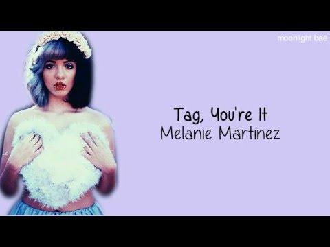 Melanie Martinez - Tag, You're It (lyrics)