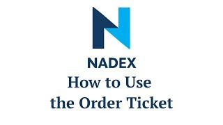 Watch Video: How to Use the Nadex Order Ticket