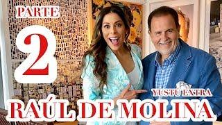 PARTE 2! Raúl de Molina: Sus padres, vergüenzas y THALÍA!