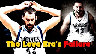 The Truth About The Kevin Love Era In Minnesota