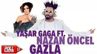 Yaşar Gaga & Nazan Öncel - Gazla
