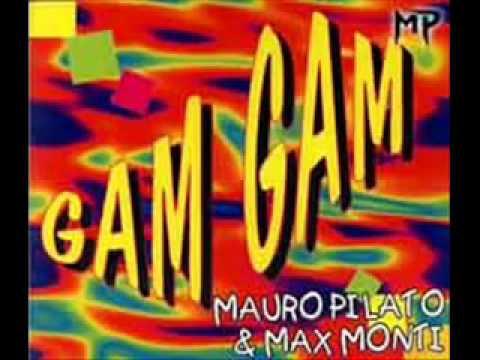 Mauro Pilato Max Monti Gam gam (European version 1994)