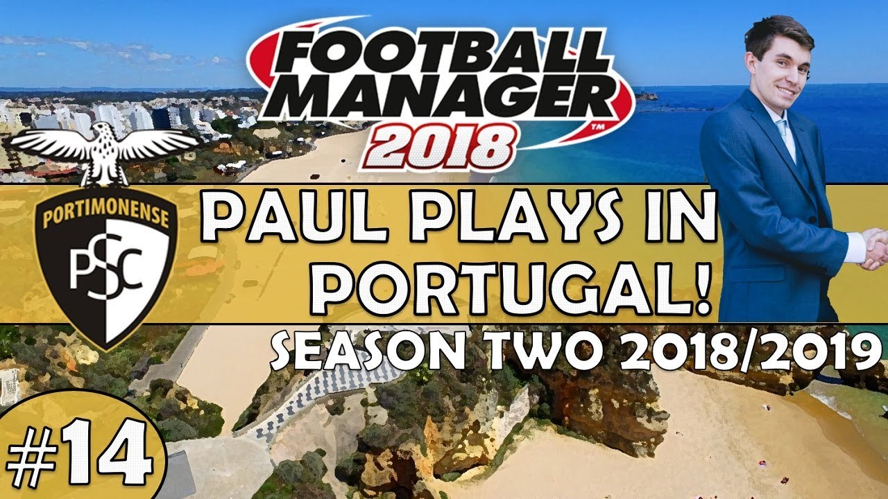Paul Plays in Portugal | #14 Goodbye Paulinho | Football Manager 2018