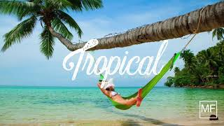 Uplifting Happy Summer Music - Tropical House with Beach Vibes - Royalty Free Music