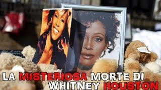 La misteriosa morte di Whitney Houston