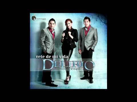 Delirio Norteno - Vete de mi vida (Sencillo Oficial 2012)