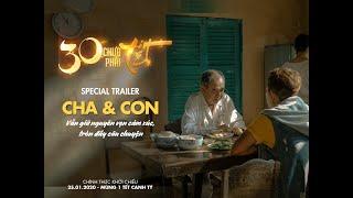 30 CHƯA PHẢI TẾT - TRAILER ĐẶC BIỆT: CHA & CON | Đang chiếu tại rạp