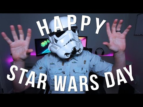 HAPPY STAR WARS DAY! - May the Fourth be With You (2019)